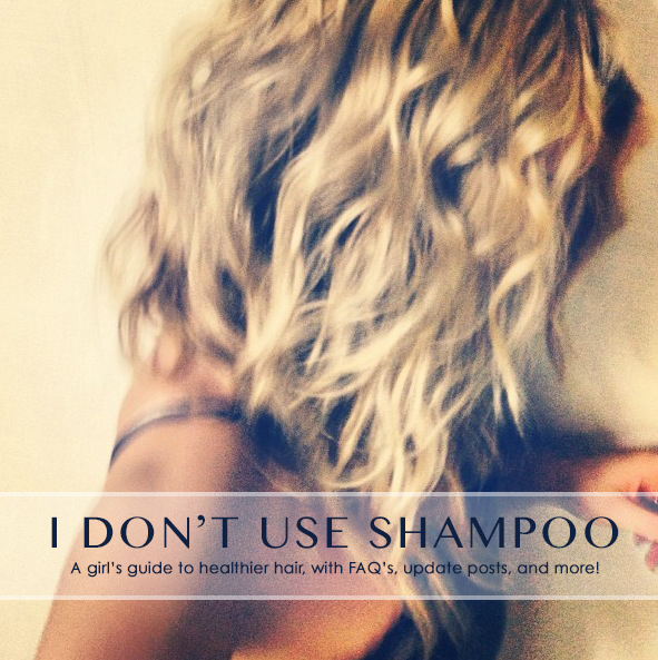I Don't Use Shampoo. I've been on the No-Poo train for a year, and I'm not turning back! - A girl's guide to healthier hair.