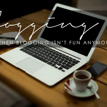 Blogging 101: When Blogging isn't Fun Anymore