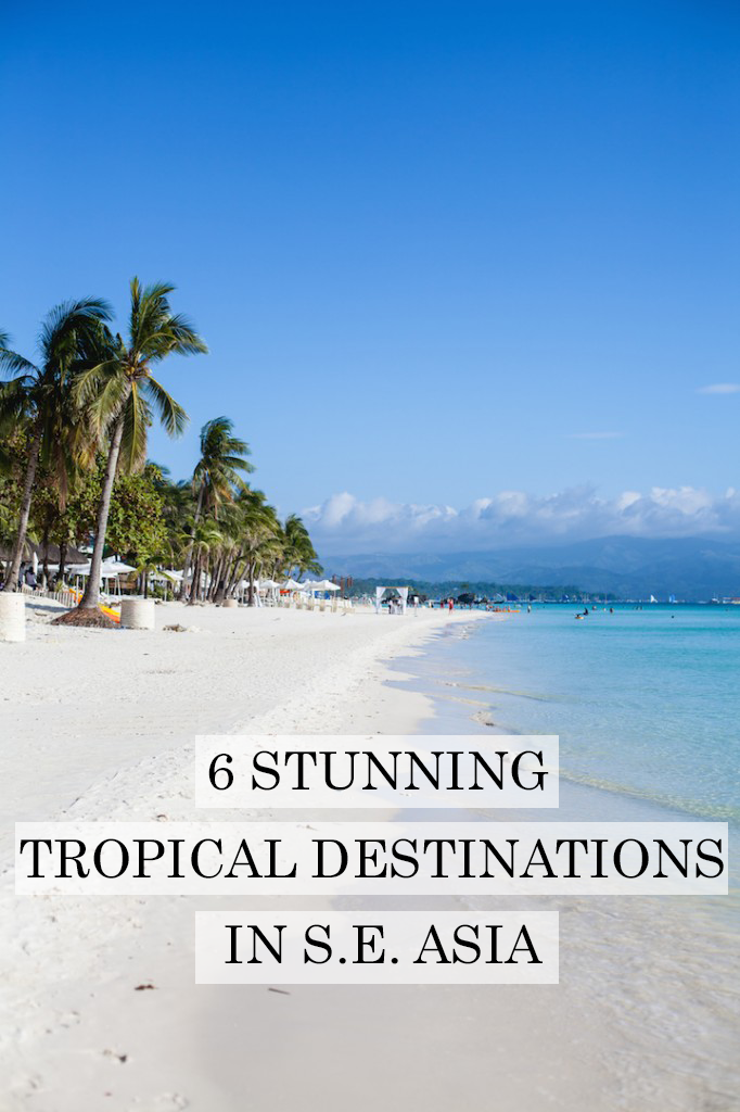 Six of the best tropical destinations in S.E. Asia
