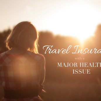 Travel Insurance with a Major Health Issue
