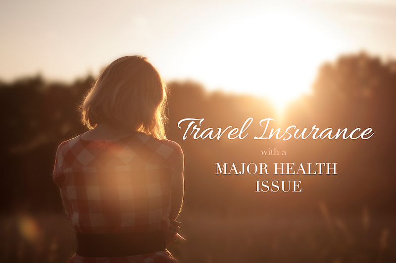 Getting Travel Insurance with a Major Health Issue