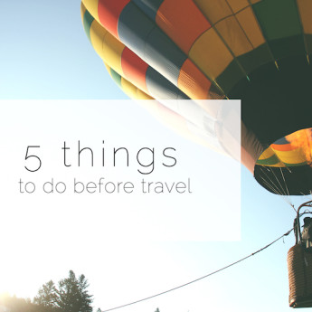 Five things you should do before you start traveling