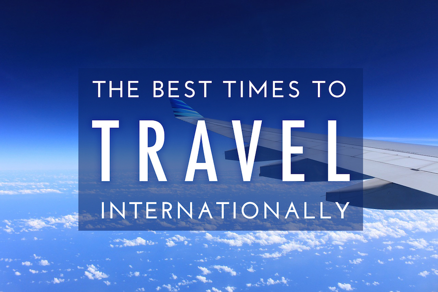 Best times to travel internationally