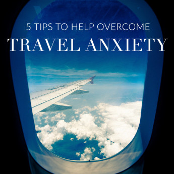 5 Tips to Help Overcome Travel Anxiety