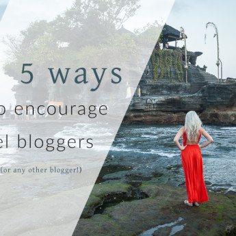 5 ways to encourage travel bloggers