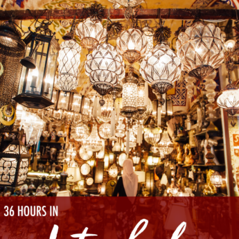 36 Hours in Istanbul, Turkey
